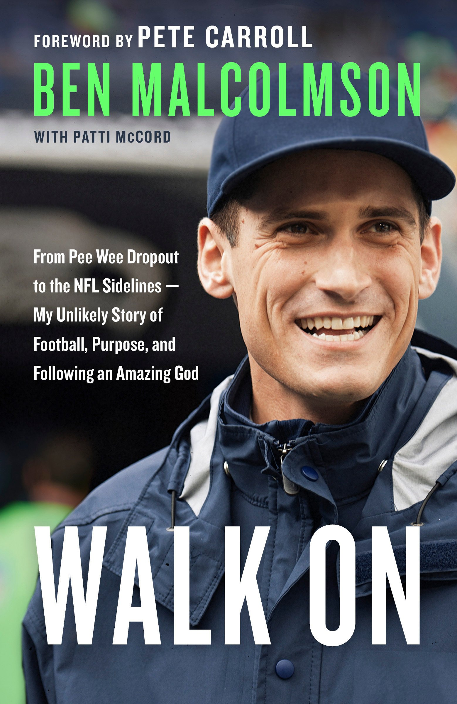 Download Walk On: From Pee Wee Dropout to the NFL Sidelines--My Unlikely Story of Football, Purpose, and Following an Amazing God pdf