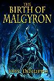The Birth of Malgyron (The Medallion of Mavinor Book 2)
