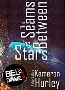 The Seams Between the Stars (Bel Dame Apocrypha)
