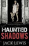 Haunted Shadows: Ghost Haunting Suspense (English Edition)
