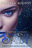 Crown of Salt: A Wicked Faerie Tale Romance (Faerie Lords Book 4)