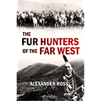 The Fur Hunters of the Far West: A Narrative of Adventures in the Oregon and Rocky Mountains (1855)