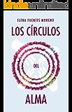 Los círculos del alma (Spanish Edition)