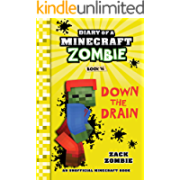 Minecraft: Diary of a Minecraft Zombie Book 16: Down The Drain (An Unofficial Minecraft Book)