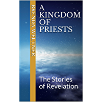 A Kingdom of Priests: The Stories of Revelation