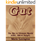 Gut: The Key to Ultimate Health - SIBO, IBS & Fatigue (GAPS, Candida, Chronic Fatigue, Fibromyalgia, Adrenal Fatigue, SIBO, Parasites)