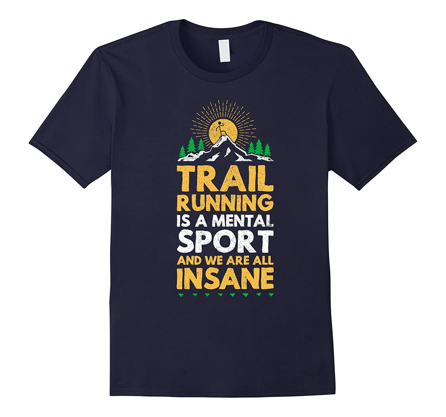 trail running is a mental sport funny ultra runner t-shirt-PL