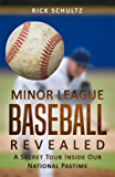 Minor League Baseball Revealed: A Secret Tour Inside Our National Pastime