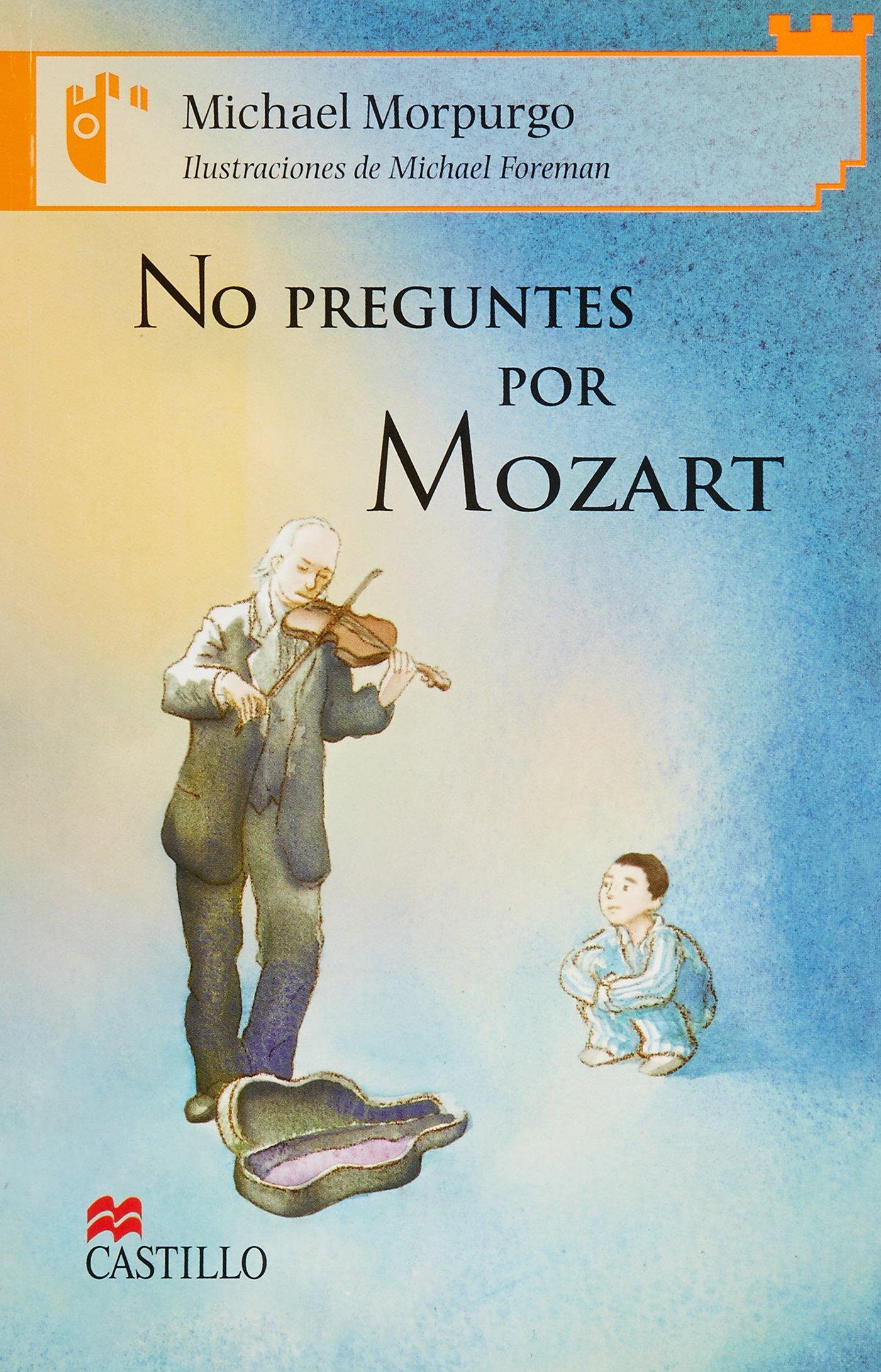 Download No preguntes por Mozart/ The Mozart Question (Castillo de la lectura: serie naranja/ Reading Castle: Orange Series) (Spanish Edition) ebook