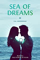 Sea of Dreams: Book One: The Power of Four Kindle Edition