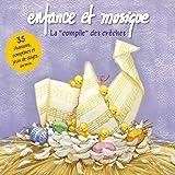 """La """"compile"""" des crèches (35 chansons, comptines et jeux de doigts. 60 mn)"""