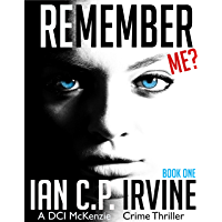 Remember Me? : (Book One): A DCI McKenzie Crime Thriller (English Edition)