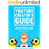 Morjax's YouTube Creator's Guide: Your Sourcebook For a More Successful YouTube Channel