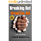 Breaking Out of Corporate Jail: Find Your Freedom