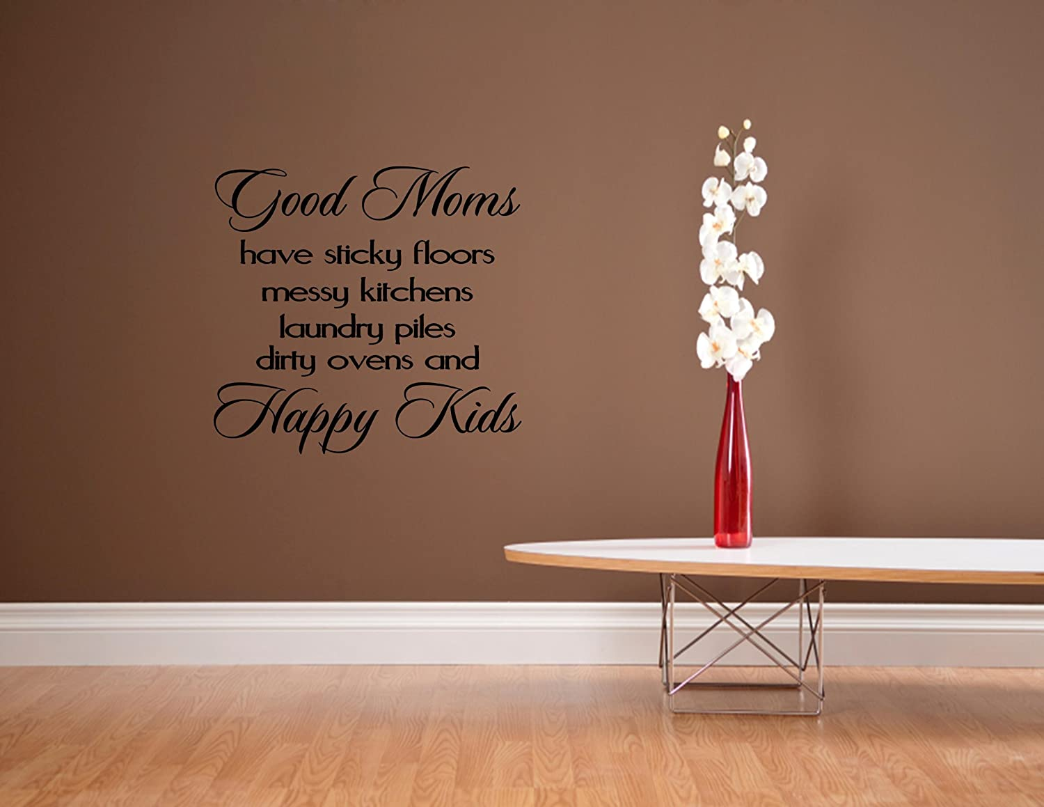 Good Moms have sticky floors messy kitchens laundry piles dirty ovens and Hap...