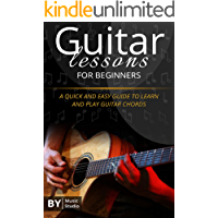 Guitar Lessons For Beginners: The Quick And Easy Guide To Learn And Play Guitar Chords book cover