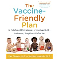 The Vaccine-Friendly Plan: Dr. Paul's Safe and Effective Approach to Immunity and...