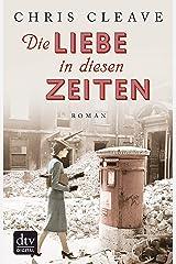 Die Liebe in diesen Zeiten: Roman (German Edition) Kindle Edition