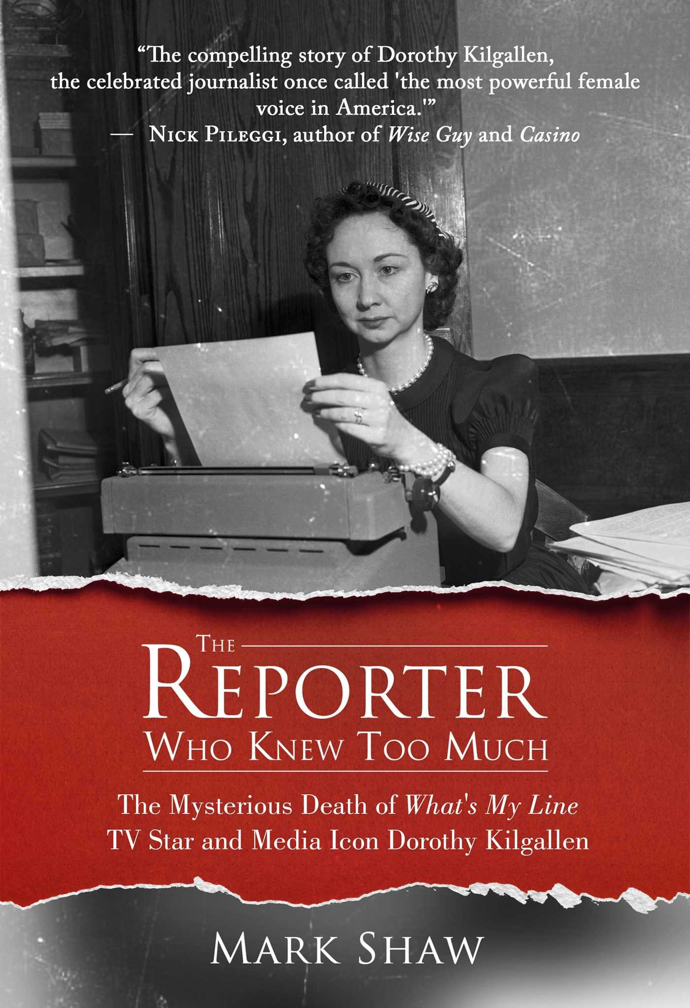 738a6a296 The Reporter Who Knew Too Much: The Mysterious Death of What's My Line TV  Star and Media Icon Dorothy Kilgallen: Mark Shaw: 9781682610978:  Amazon.com: Books