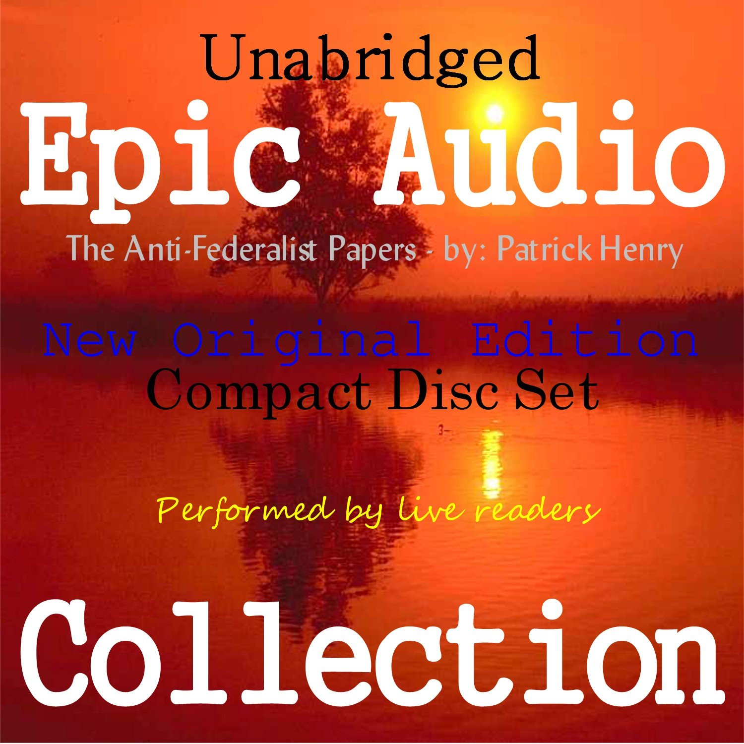 The Anti-Federalist Papers [Epic Audio Collection]