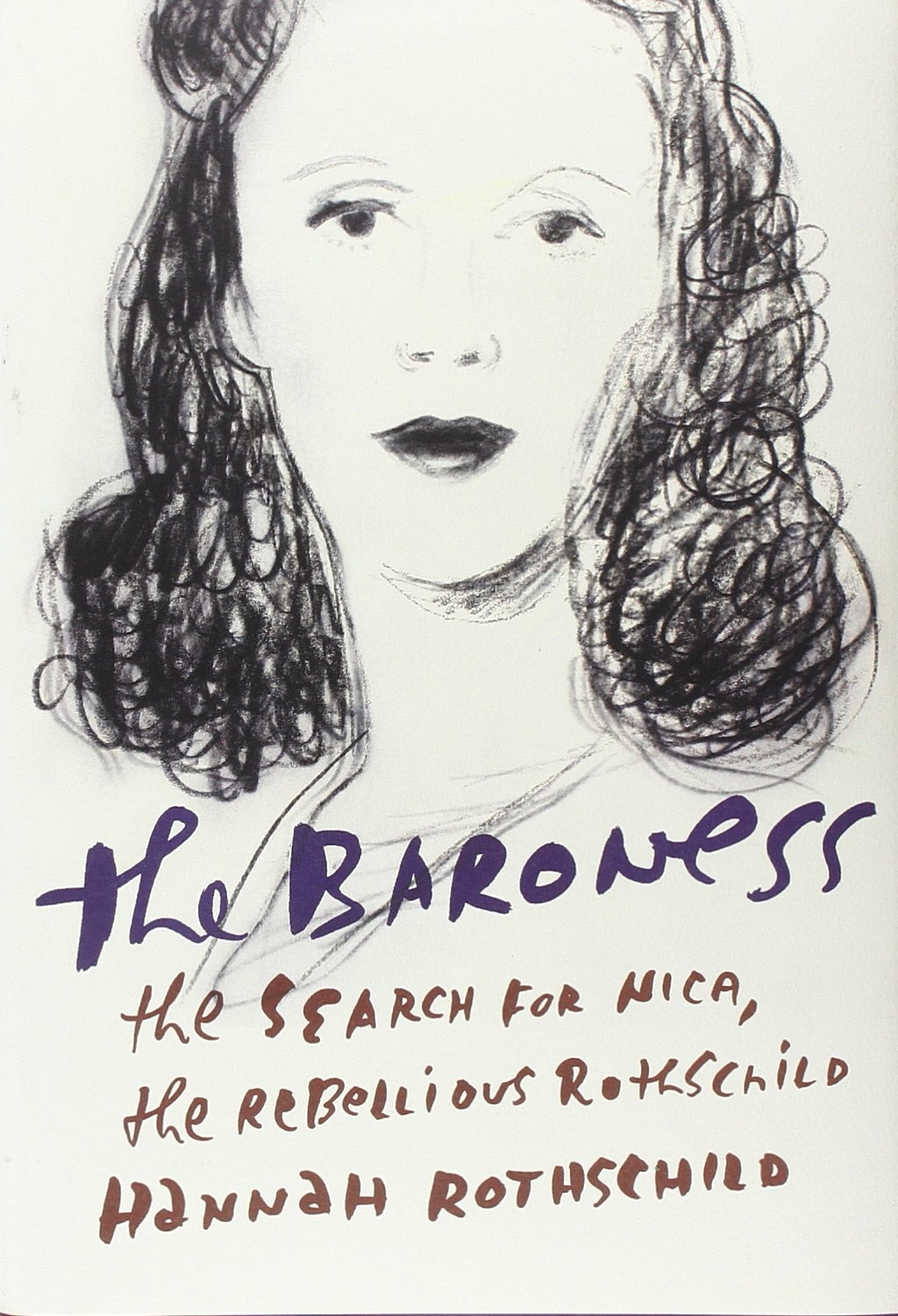 The Baroness: The Search for Nica, the Rebellious Rothschild pdf