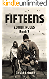 The Fifteens (Zombie Rules Book 7)