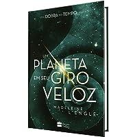 Um planeta em seu giro veloz: 3
