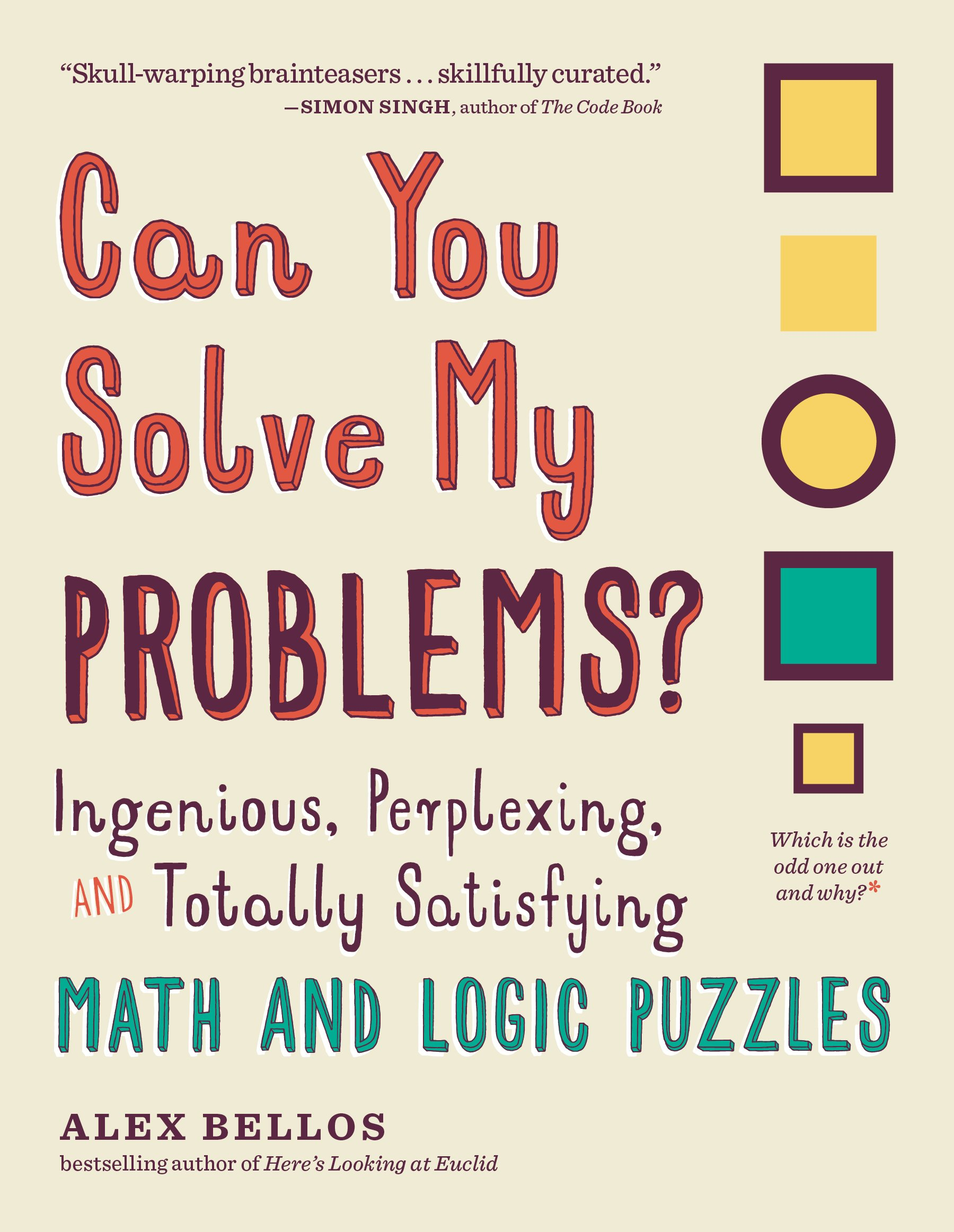 Can You Solve My Problems?: Ingenious, Perplexing, and Totally ...