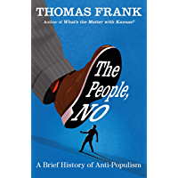 The People, No: A Brief History of Anti-Populism (English Edition)
