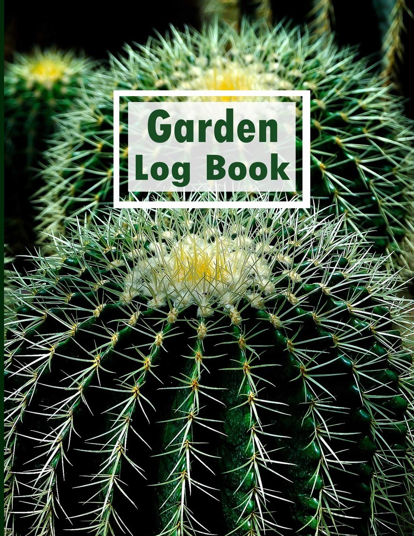 Garden Log Book The Complete Book Of Happy Cactus Garden Journal