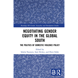 Negotiating Gender Equity in the Global South: The Politics of Domestic Violence Policy (Routledge ISS Gender, Sexuality…