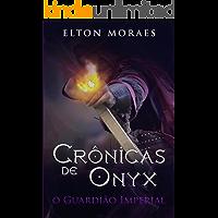O Guardião Imperial (Crônicas de Onyx Livro 1)
