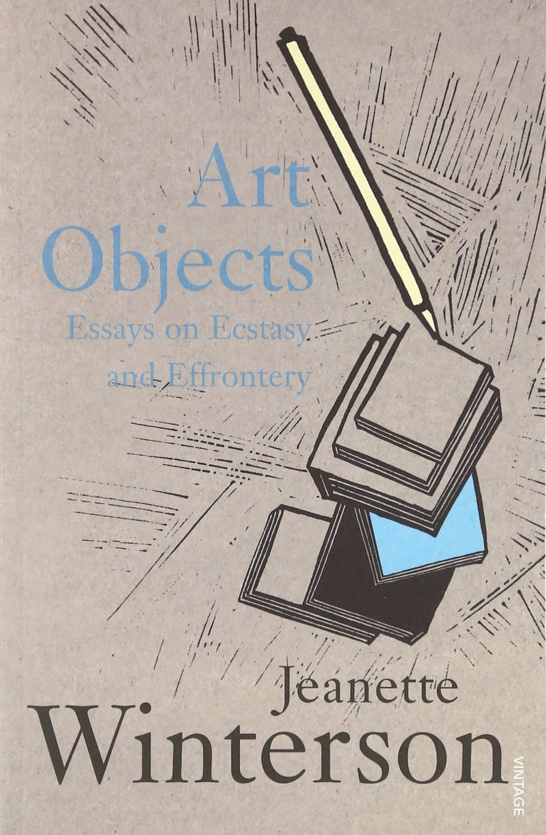 art objects essays on ecstasy and effrontery co uk art objects essays on ecstasy and effrontery co uk jeanette winterson 9780099590019 books