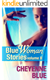 Blue Woman Stories Volume 2: Collected lesbian erotica of Cheyenne Blue