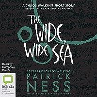 The Wide, Wide Sea: Chaos Walking