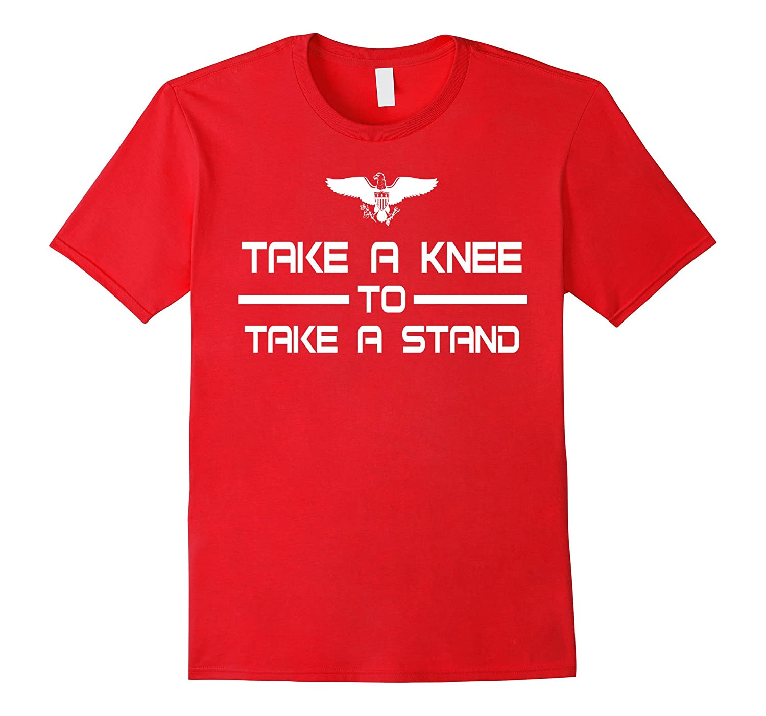 #TakeAKnee TAKE A KNEE TO TAKE A STAND protest unite t-shirt-T-Shirt