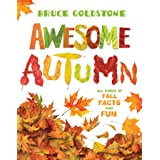 Awesome Autumn: All Kinds of Fall Facts and Fun (Season Facts and Fun)