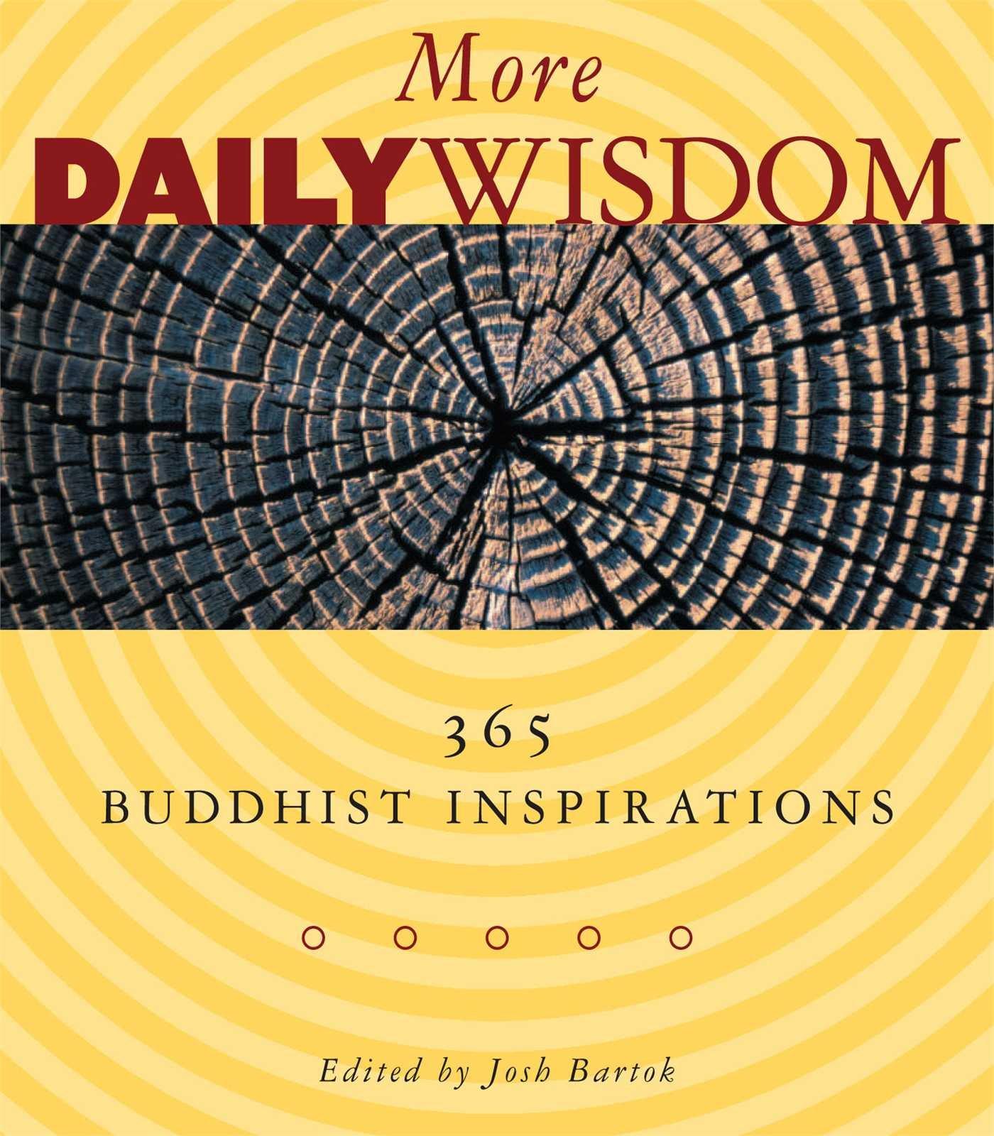 More Daily Wisdom: 365 Buddhist Inspirations: Josh Bartok: 9780861712960:  Amazon: Books
