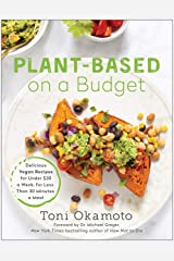 Plant-Based on a Budget: Delicious Vegan Recipes for Under $30 a Week, for Less Than 30 Minutes a Meal Paperback