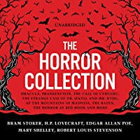 The Horror Collection: Dracula, Frankenstein, The Call of Cthulhu, The Strange Case of Dr. Jekyll and Mr. Hyde, At the…