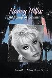 Nancy Hillis: The Vamp of Savannah: As told to Mary Anne Street