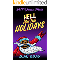 Hell for the Holidays: A 24/7 Demon Mart Christmas Special (24/7 Demon Mart Stories Book 1) book cover