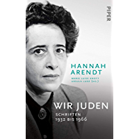 Wir Juden: Schriften 1932 bis 1966 (German Edition)