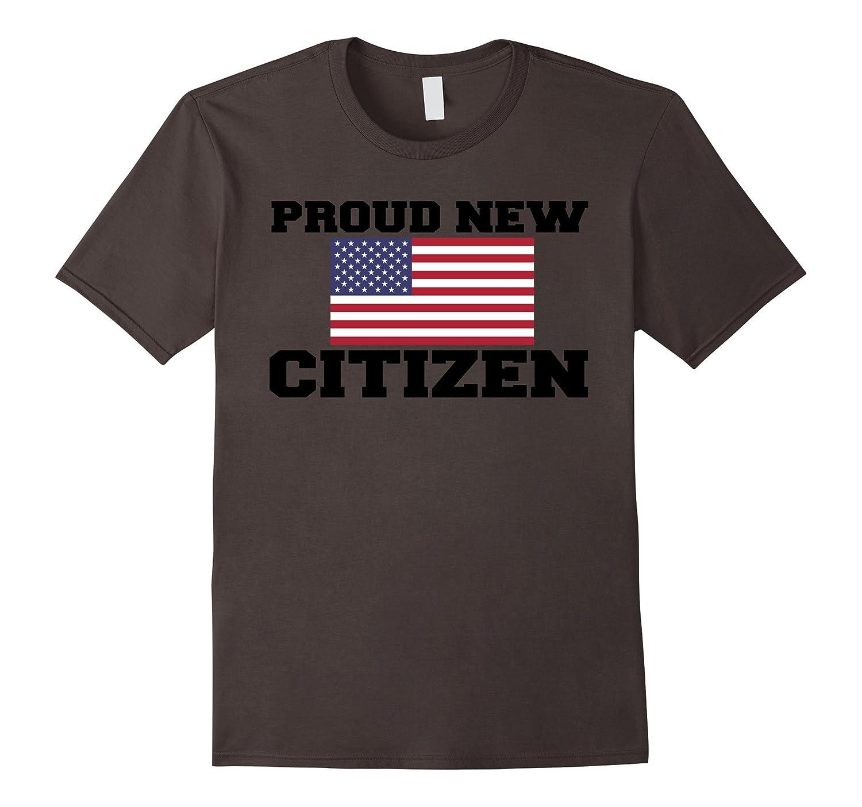 Proud New American Citizen USA Gifts Shirt-Teevkd