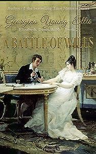 A Battle of Wills: Elizabeth, Darcy, and Me: A Pride And Prejudice Variation (Elizabeth, Darcy, & Me Book 2)