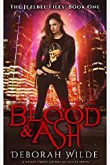 Blood & Ash: A Snarky Urban Fantasy Detective Series (The Jezebel Files Book 1) Kindle Edition