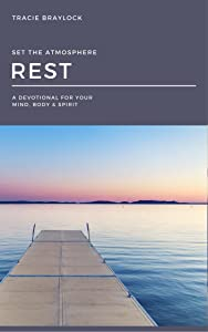Set the Atmosphere Devotional Rest Edition: A Devotional for Your Mind, Body & Spirit