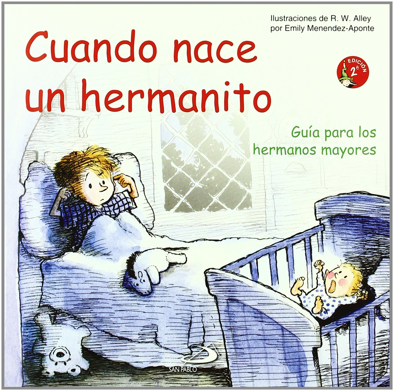 Cuando nace un hermanito: Guía para los hermanos mayores Duendelibros para niños: Amazon.es: Emily Menendez-Aponte, R. W. Alley, Gertrudis Criado Rubio: ...