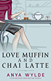 Love Muffin And Chai Latte (A Romantic Comedy) (English Edition)