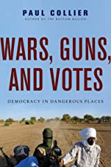 Wars, Guns, and Votes: Democracy in Dangerous Places Kindle Edition